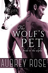 Bride to the Alpha (The Wolf's Pet Book Two) (English Edition)