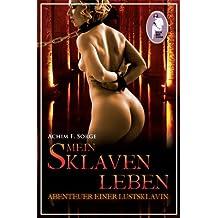 Mein Sklavenleben - Abenteuer einer Lustsklavin