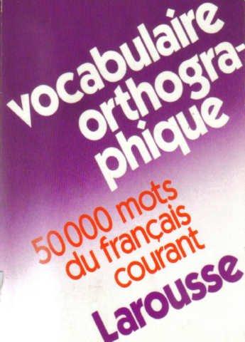 Vocabulaire orthographique : 50000 mots du français courant