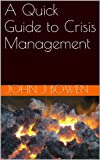 A Quick Guide to Crisis Management (That Consultant Bloke's Quick Guides Book 3) (English Edition)