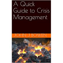 A Quick Guide to Crisis Management (That Consultant Bloke's Quick Guides Book 3)