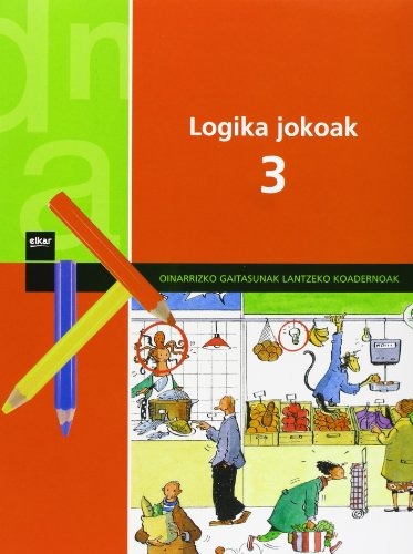 Logika jokoak 3 (Oinarrizko gaitasunak lantzeko koadernoak) por Xavier Blanch