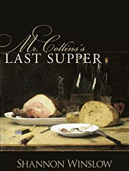 Mr. Collins's Last Supper: A Short Story Inspired by Jane Austen's Pride and Prejudice (The Darcys of Pemberley) (English Edition)