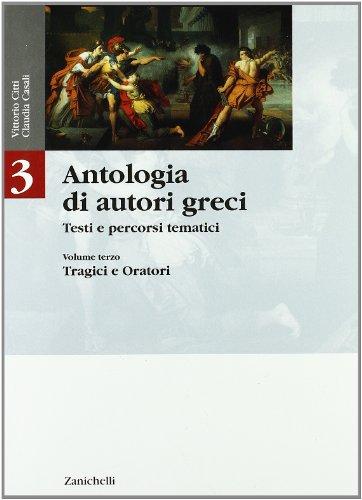 Antologia di autori greci. Testi e percorsi tematici. Per le Scuole superiori: 3