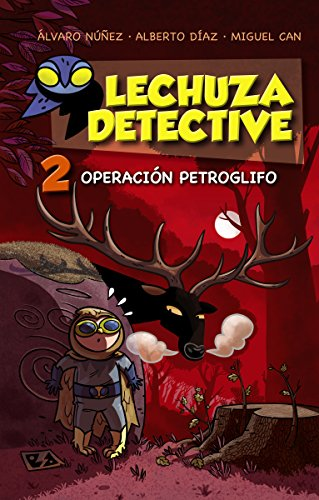 Portada del libro Lechuza Detective 2: Operación Petroglifo (Literatura Infantil (6-11 Años) - Lechuza Detective)