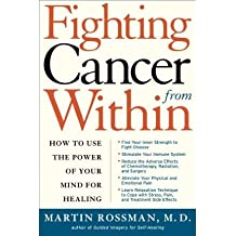 [(Fighting Cancer from within: How to Use the Power of Your Mind for Healing)] [Author: Martin L. Rossman] published on (April, 2003)