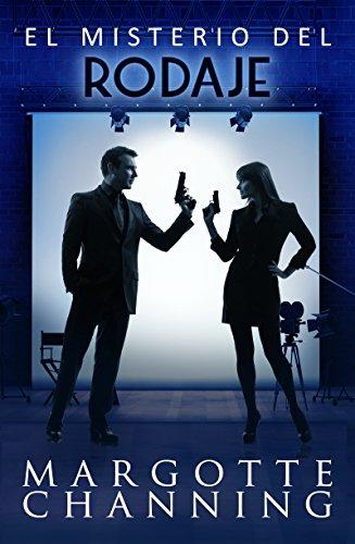 EL MISTERIO DEL RODAJE: Un nuevo género de novela: Suspense Romántico (Policíaca Contemporánea nº 4) por Margotte Channing