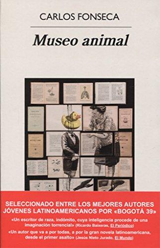Museo animal (Narrativas Hispánicas) por Carlos Fonseca