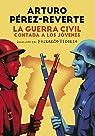 La Guerra Civil contada a los jóvenes par Pérez-Reverte