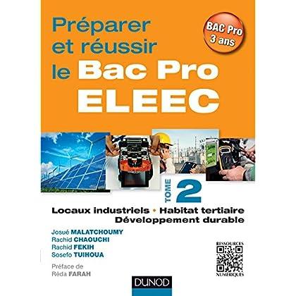 Préparer et réussir le Bac Pro ELEEC - T2 : T2 Locaux industriels, habitat tertiaire et développement durable (Hors Collection)