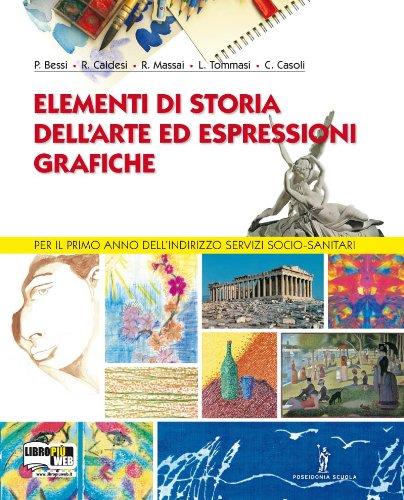 Elementi di storia dell'arte ed espressioni grafiche. Per gli Ist. professionali. Con espansione online