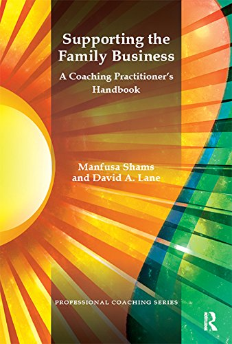 Supporting the Family Business: A Coaching Practitioner's Handbook (Psychology, Psychoanalysis & Psychotherapy) (English Edition)