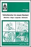 Volksliteratur im neuen Kontext: Märchen - Sage - Legende - Schwank (Schriftenreihe der Deutschen Akademie für Kinder- und Jugendliteratur Volkach e.V.) -