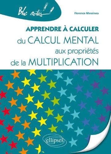 Apprendre à Calculer du Calcul Mental aux Propriétés de la Multiplication