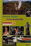 Espace Temps Vivre ensemble CP : Cahier d'activités Guadeloupe