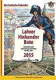 Lahrer Hinkender Bote 2015: Kalender und Kalendergeschichten für das Jahr 2015, Jahresthema: 300 Jahre Karlsruhe
