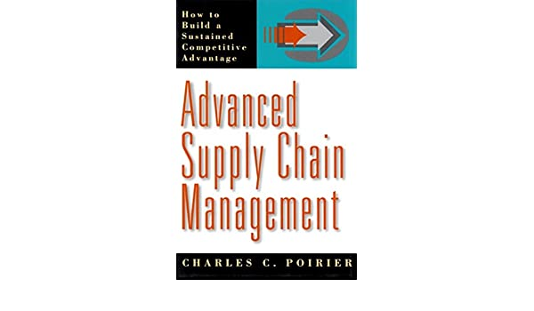 Buy Advanced Supply Chain Management: How to Build a Sustained
