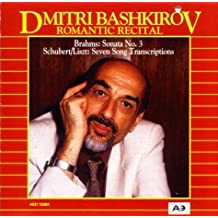 Romantic Recital: Brahms-Piano Sonata No. 3 / Schubert-Liszt: Seven Song Transcriptions by Dmitri Bashkirov