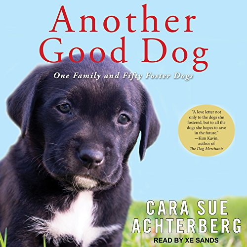 Another Good Dog: One Family and Fifty Foster Dogs -