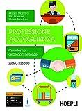 Professione accoglienza. Quaderno delle competenze. Per gli Ist. tecnici e professionali. Con e-book. Con espansione online