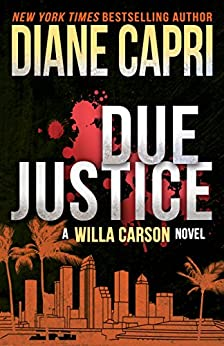 Due Justice: Judge Willa Carson Mystery Novel (The Hunt For Justice Series Book 1) by [Capri, Diane]