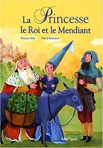 """Afficher """"La Princesse, le Roi et le Mendiant"""""""