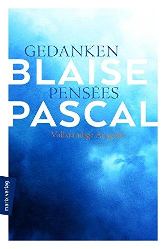 Gedanken – Pensées: Vollständige Ausgabe in Neuübersetzung