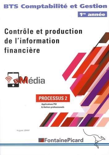 Contrôle et production de l'information financière BTS Comptabilité et Gestion 1re année : Processus 2, Applications PGI & Ateliers professionnels par