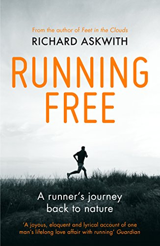 Running Free: A Runner's Journey Back to Nature (Vintage Classics) por Richard Askwith
