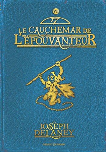 L'Épouvanteur, Tome 07: Le cauchemar de l'Épouvanteur por Marie-Hélène Delval