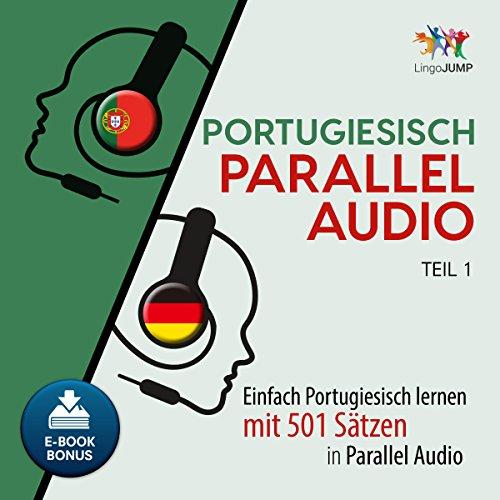 Portugiesisch Parallel Audio: Einfach Portugiesisch lernen mit 501 Sätzen in Parallel Audio - Teil - Portugiesische Kindle Ausgabe