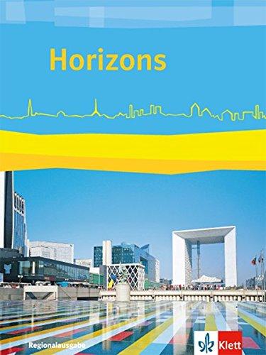 Horizons. Regionalausgabe Bayern, Sachsen-Anhalt: Schülerbuch ab 6. Lernjahr (Horizons. Ausgabe ab 2017)