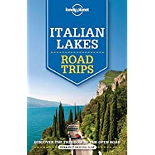 Lonely Planet Italian Lakes Road Trips (Travel Guide) by Lonely Planet (2016-06-21)