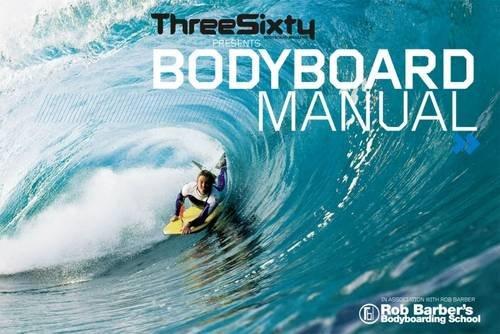 Threesixty Bodyboard Manual: In Association with Rob Barber\'s Bodyboarding School