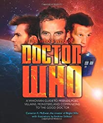 Who's Who of Doctor Who: A Whovian's Guide to Friends, Foes, Villains, Monsters, and Companions to the Good Doctor by Cameron K. McEwan (2014-01-01)