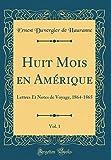 Telecharger Livres Huit Mois En Amerique Vol 1 Lettres Et Notes de Voyage 1864 1865 Classic Reprint (PDF,EPUB,MOBI) gratuits en Francaise