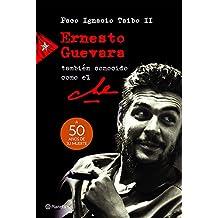 Ernesto Guevara, Tambian Conocido Como El Che