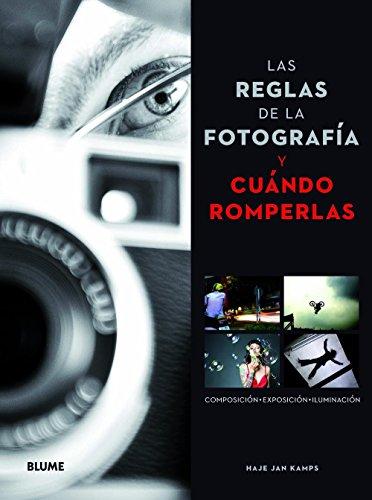 Descargar Libro Las reglas de la fotograf¡a y cundo romperlas de Haje Jan Kamps
