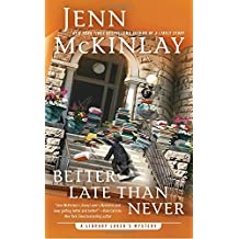 Better Late Than Never (A Library Lover's Mystery, Band 7)