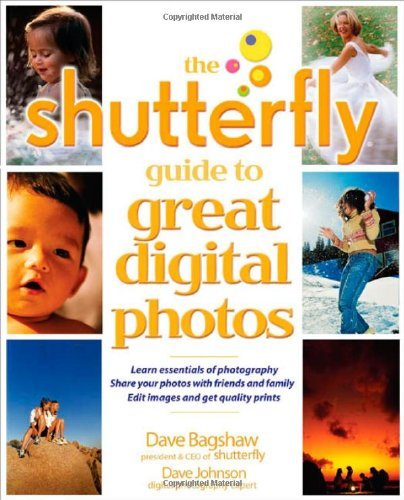 The Shutterfly Guide to Great Digital Photos by Jeffrey Housenbold (2005-04-27)