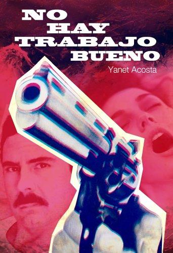 No hay trabajo bueno por Yanet Acosta