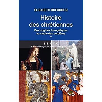 Histoire des chrétiennes. T.1 - Des origines évangéliques au siècle des sorcières (Texto)