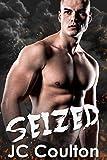 SEIZED: Bad Boy Crime Romance (Seize Me Crime Fiction Series Book 1)