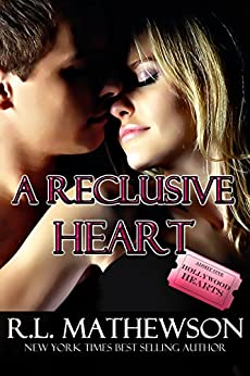 A Reclusive Heart (A Hollywood Hearts Novel Book 2) by [Mathewson, R.L.]