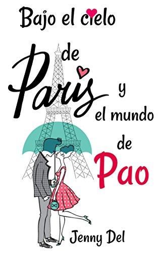 Bajo el cielo de París y el mundo de Pao por Jenny Del