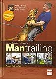 Von der Basis zum erfolgreichen Mantrailing: Finden statt Suchen