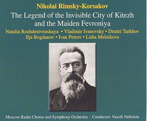 Rimsky-Korsakov : Legend of the Invisible City of Kitezh. Nebolsin, Petrov, Ivanovsky.