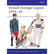 French Foreign Legion 1914-45 (Men-at-Arms, Band 325)