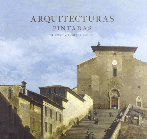 Descargar Libro Arquitectuas pintadas - del renacimiento al siglo XVIII de Delfin Rodriguez