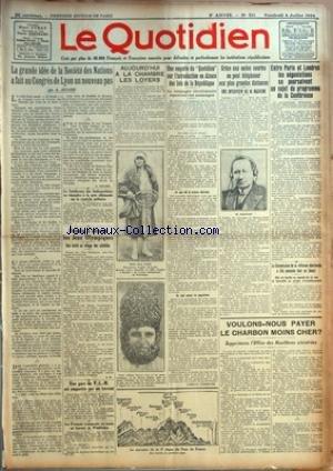 QUOTIDIEN (LE) [No 511] du 04/07/1924 - LA GRANDE IDEE DE LA SOCIETE DES NATIONS A FAIT AU CONGRES DE LYON UN NOUVEAU PAS PAR A. AULARD LA CONFERENCE DES AMBASSADEURS VA REPONDRE A LA NOTE ALLEMANDE SUR LE CONTROLE MILITAIRE DEMAIN S'OUVRENT LES JEUX OLYMPIQUES - UNE VISITE AU VILLAGE DES ATHLETES PAR A. B. UNE GARE DU P.-L.-M. EST EMPORTEE PAR UN TORRENT LES FRAN-½AIS VAINQUEURS AU TENNIS AU TOURNOI DE WIMBLEDON AUJOURD'HUI A LA CHAMBRE LES LOYERS UNE ENQUETE DU QUOTIDIEN SUR L'INTRODUCTION